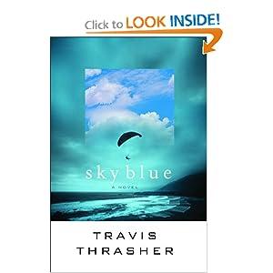 Sky Blue: A Novel Travis Thrasher