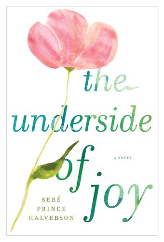 The Underside of Joy, Sere Prince Halverson