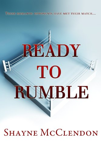 Ready to Rumble by Shayne McClendon