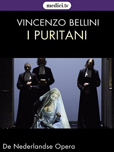 Bellini, I Puritani - Mariola Cantarero, John Osborn - De Nederlandse Opera 2009