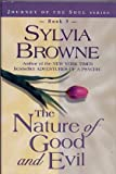 The Nature of Good and Evil (Journey of the Soul Series, 3) (0739416367) by Sylvia Browne