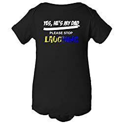 Yes, He's My Dad Please Stop Laughing One Piece Romper Baby Bodysuit