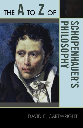 The A to Z of Schopenhauer's Philosophy (The A to Z Guide Series)
