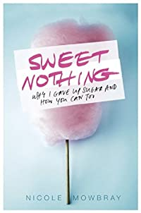 Sweet Nothing (Paperback): Nicole Mowbray