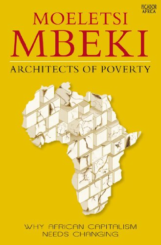 Architects of Poverty: Why African Capitalism Needs Changing, by Moeletsi Mbeki