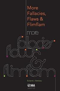 MORE FALLACIES, FLAWS & FLIMFLAM