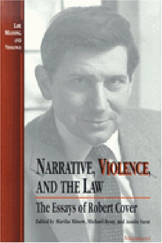 Narrative, Violence, and the Law: The Essays of Robert...