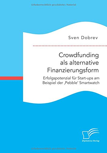 crowdfunding-als-alternative-finanzierungsform-erfolgspotenzial-fur-start-ups-am-beispiel-der-pebble
