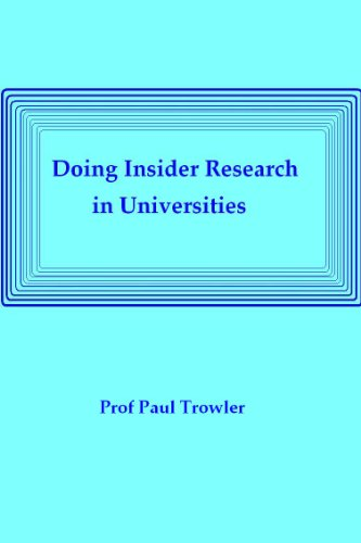 Doing Insider Research in Universities (Doctoral Research into Higher Education)