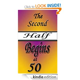 The Second Half Begins at 50 ~ the best half... (Boomer Book Series)