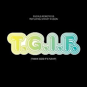 T.G.I.F. (Thank God It's Funky) [feat. Spanky Wilson]