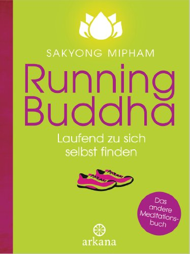 Running Buddha: Laufend zu sich selbst finden (German Edition), by Sakyong Mipham Rinpoche