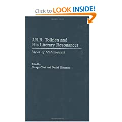 J.R.R. Tolkien and His Literary Resonances: Views of Middle-earth (Contributions to the Study of Science... by George Clark and Daniel Timmons