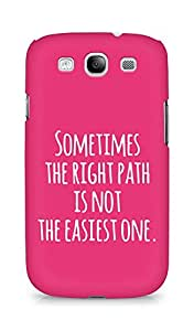 AMEZ the right path is not easy Back Cover For Samsung Galaxy S3 i9300