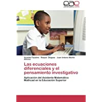 Las ecuaciones diferenciales y el pensamiento investigativo: Aplicación del Asistente Matemático Mathcad en la...