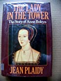 Lady in the Tower (Queens of England Series, Vol 4) (0399131817) by Jean Plaidy