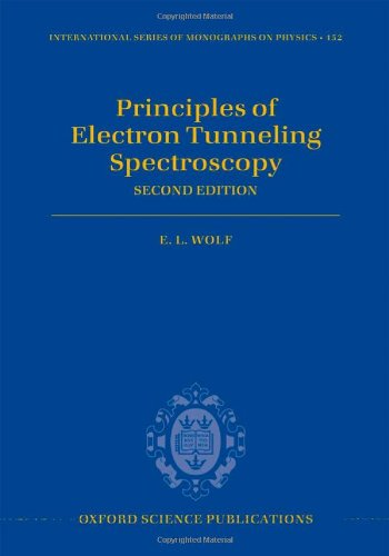 Principles Of Electron Tunneling Spectroscopy: Second Edition (International Series On Monographs On Physics)