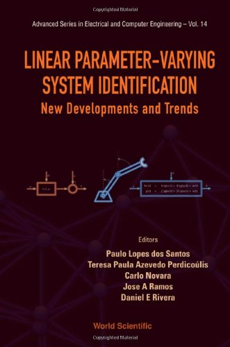Linear Parameter-Varying System Identification: New Developments And Trends (Advanced Series In Electrical And Computer Engineering)