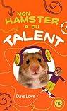 Mon hamster a du talent, tome 4 par LOWE