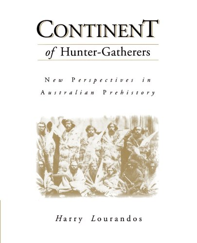 Continent of Hunter-Gatherers Paperback: New Perspectives in Australian Prehistory