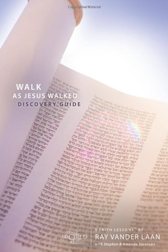 Walk as Jesus Walked Discovery Guide: 5 Faith Lessons, Vander Laan, Ray