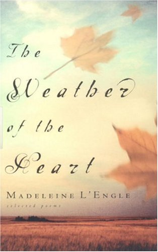 The Weather of the Heart (Wheaton Literary), L'Engle, Madeleine