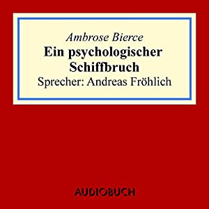 Ein psychologischer Schiffbruch Hörbuch