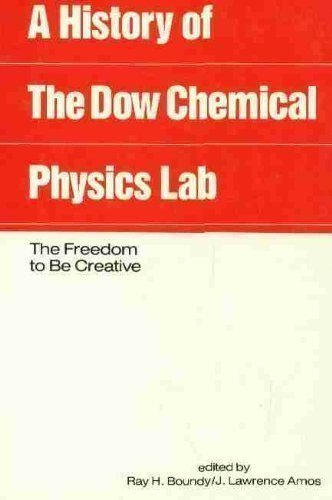 a-history-of-the-dow-chemical-physics-laboratory-the-freedom-to-be-creative-by-marcel-dekker-inc-199
