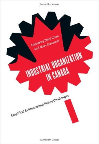 IndustrialOrganization in Canada: Empirical Evidence and Policy Challenges (Carleton Library Series)