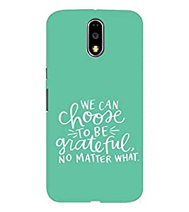 EPICCASE choose to be grateful Mobile Back Case Cover For Moto G4 / G4 Plus (Designer Case)