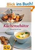 K�chensch�tze: Rezepte f�r die Seele (GU Themenkochbuch)