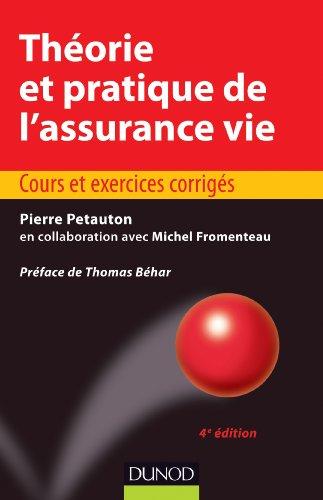 Théorie et pratique de l'assurance vie - 4e éd. - Cours et exercices corrigés