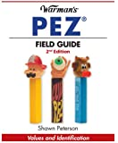 Warman's Pez Field Guide: Values & Identification (Warman's Field Guides Pez: Values & Identification)