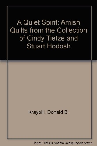 [A Quiet Spirit: Amish Quilts from the Collection of Cindy Tietze & Stuart Hodosh] (Social Media Sites Costumes)