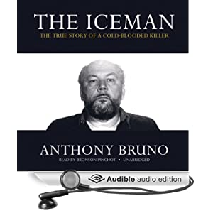 The Ice Man - The True Story Of A Cold-Blooded Killer  - Anthony Bruno