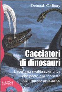 cacciatori-di-dinosauri-lacerrima-rivalita-scientifica-che-porto-alla-scoperta-del-mondo-preistorico