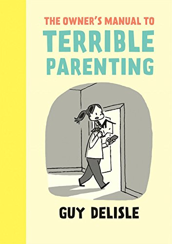 Owners Manual To Terrible Parenting