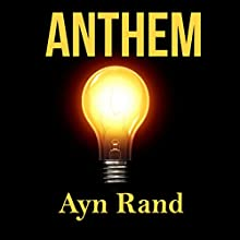 Anthem Audiobook by Ayn Rand Narrated by Ron Welch