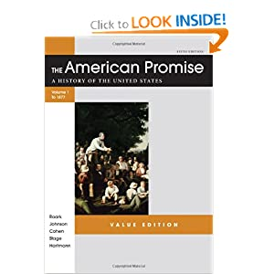 The American Promise Value Edition, Volume I: To 1877: A History of the United States by James L. Roark, Michael P. Johnson, Patricia Cline Cohen and Sarah Stage