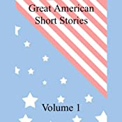 Great American Short Stories: Volume 1 | [Herman Melville, Mark Twain, Stephen Crane, more]