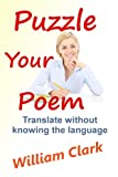 img - for Puzzle Your Poem: Translate without knowing the language book / textbook / text book