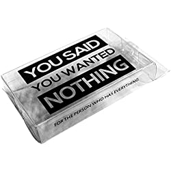 Nothing - You Said You Wanted Nothing