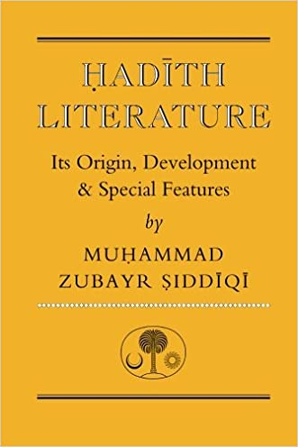 Hadith Literature: Its Origin, Development & Special Features (Islamic Texts Society)
