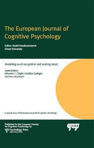 Modelling Word Recognition and Reading Aloud: A Special Issue of the European Journal of Cognitive Psychology (Special I