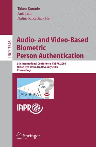 Audio- And Video-Based Biometric Person Authentication: 5Th International Conference, Avbpa 2005, Hilton Rye Town, Ny, Usa, July 20-22, 2005, ... Vision, Pattern Recognition, And Graphics)
