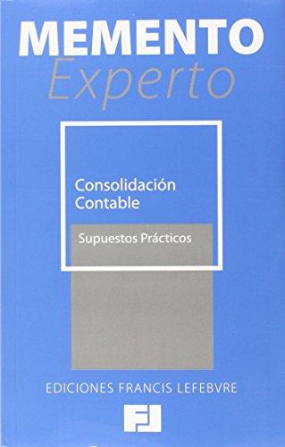 Memento Experto Consolidación Contable. Supuestos Prácticos (Mementos Expertos)