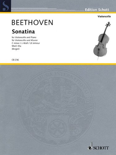 Ludwig Van Beethoven - Sonatina, Woo 43A: Cello and Piano (Edition Schott)