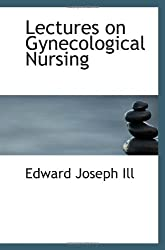 Lectures on Gynecological Nursing
