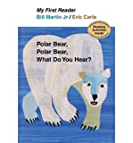 img - for [ { POLAR BEAR, POLAR BEAR, WHAT DO YOU HEAR? (MY FIRST READER (HARDCOVER)) } ] by Martin, Bill, Jr. (AUTHOR) Jul-20-2010 [ Hardcover ] book / textbook / text book