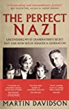 img - for The Perfect Nazi - Uncovering My SS Grandfather's Secret Past and How Hitler Seduced a Generation book / textbook / text book